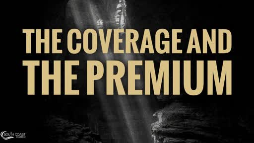THE COVERAGE AND THE PREMIUM 5.17.20 Craig Kruse