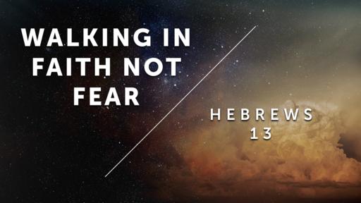 Walking In Faith Not Fear