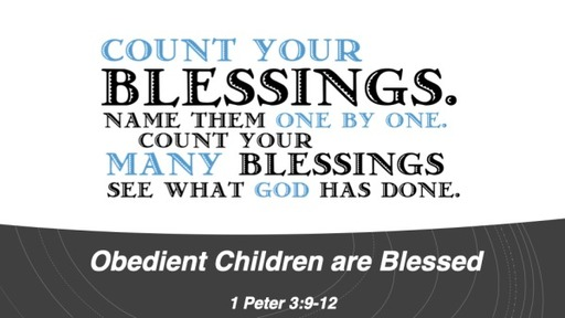 13 - Obedient Children are Blessed