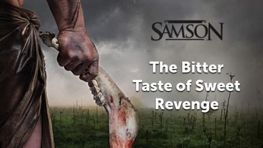 The Bitter Taste of Sweet Revenge