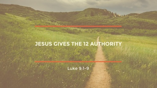 Jesus Gives the 12 Authority