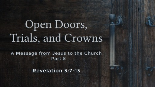 Open Doors, Trials, and Crowns