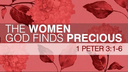 The Women God Finds Precious