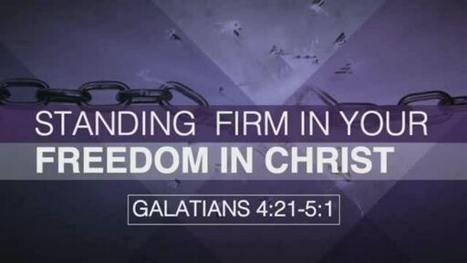 Standing Firm in Your Freedom in Christ