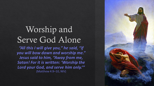 Worship and Serve God Alone