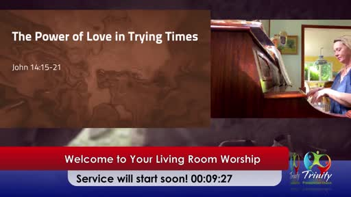 2020-05-17 - The Power Of Love In Trying Times