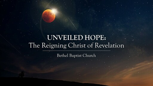 Revelation 1:1-8 - The Unveiling
