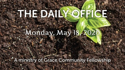 Daily Office - May 18, 2020