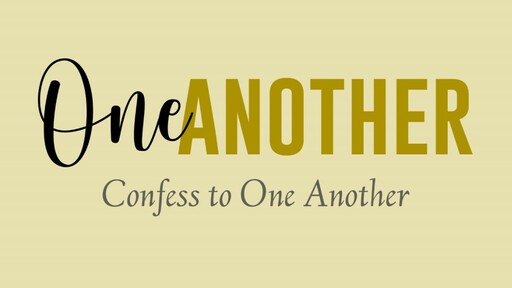 Confess to One Another