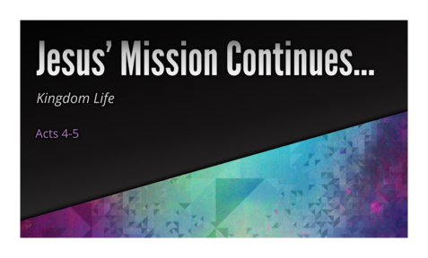 Jesus' Mission Continues...
