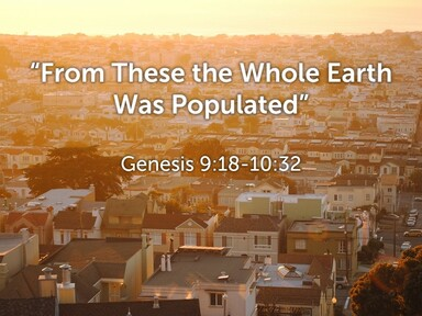 """""""From These the Whole Earth Was Populated"""""""