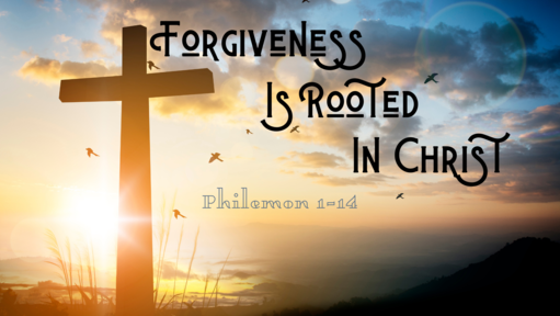 Forgiveness Is Rooted In Christ