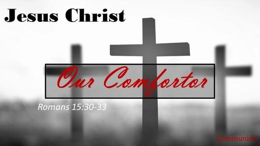 Jesus Christ Our Comforter