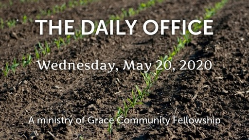 Daily Office - May 20, 2020