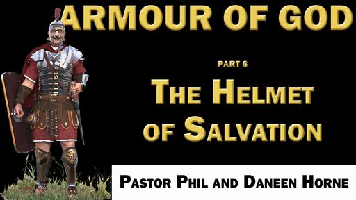 05/20/2020 - Wednesday Bible Study - The Helmet of Salvation - Part 6