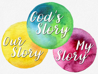 God's Story, Our Story, My Story