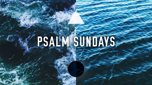 Psalm Sundays