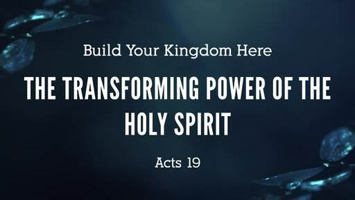 The Transforming Power of the Holy Spirit