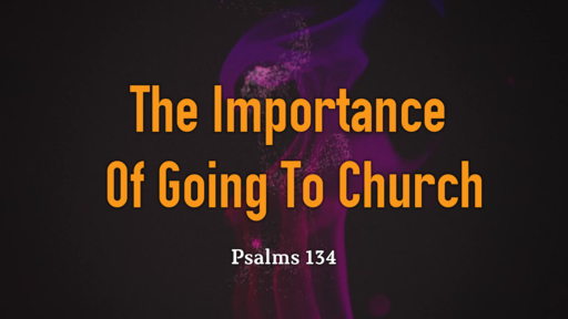 The Importance Of Going To Church