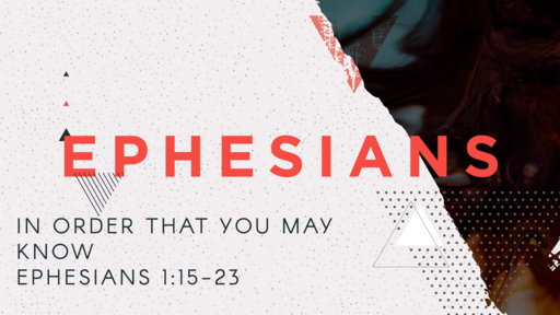 Ephesians: In Order That You May Know