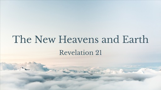The New Heavens and Earth
