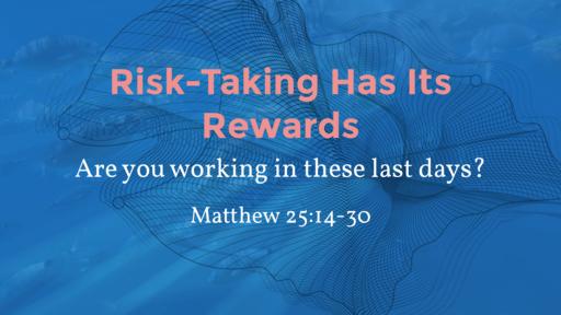 Risk-Taking Has Its Rewards