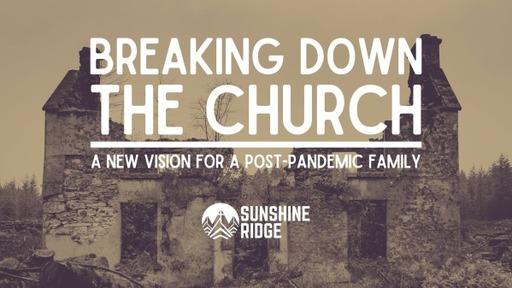 Breaking Down the Church