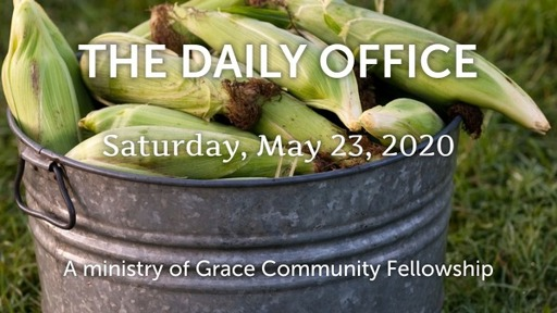 Daily Office - May 23, 2020