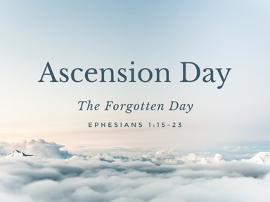 Ascension Day the Forgotten Day