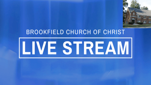 Church of Christ, Brookfield LIVE
