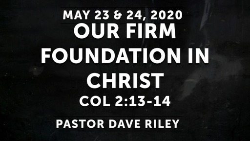 Our Firm Foundation In Christ