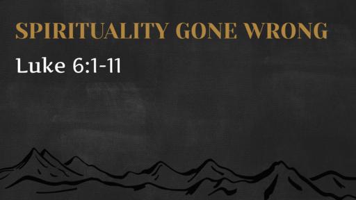 Spirituality Gone Wrong