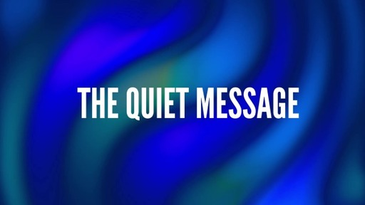 The Quiet Message