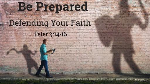 1 Peter 3:14-16 / Be Prepared