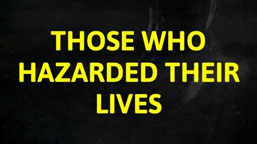 Those Who Hazarded Their Lives