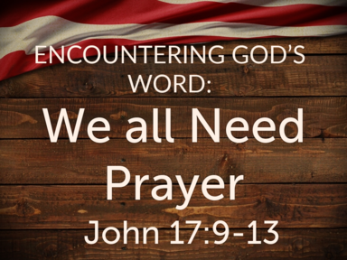 We All Need Prayer