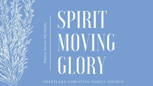 Spirit Moving Glory