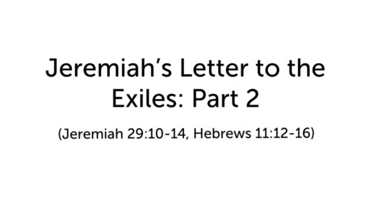 Jeremiah's Letter to the Exiles: Part 2