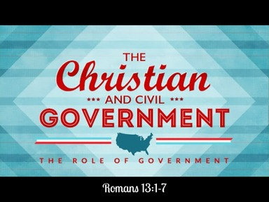 The Christian and Civl Government