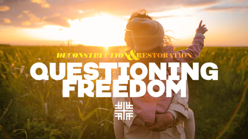 May 24, 2020 - Questioning Freedom