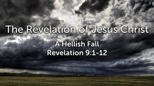 Sunday, May 24 - PM - A Hellish Fall- Revelation 8:1-13