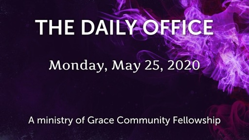 Daily Office - May 25, 2020
