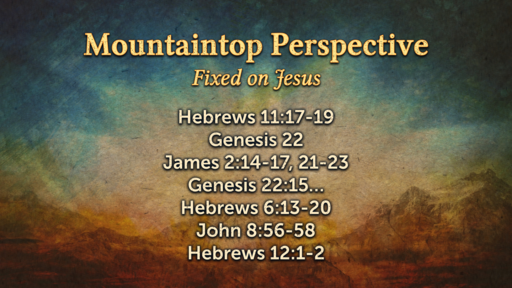 Mountaintop Perspective - Eyes Fixed on Jesus