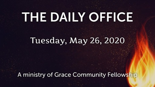 Daily Office - May  26, 2020