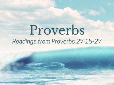 Readings from Proverbs 27:15-27