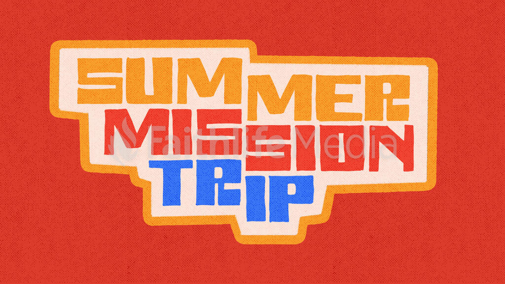 Summer Mission Trip Vibe 16x9 0ae760d3 04c5 4187 baee 9ad8fd08a50b  preview
