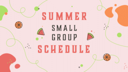 Summer Small Group Kick Off 16x9 e054cf48 0f0b 4c74 bf17 42d9a627e514  PowerPoint image