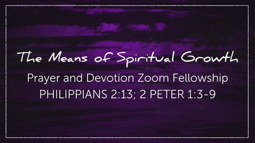 The Means of Spiritual Growth