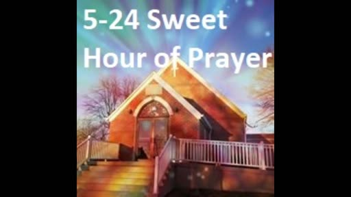 5-24 Sweet Hour Of Prayer (Duet)