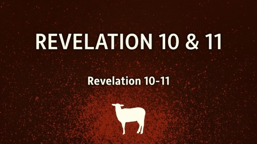 Revelation 10 & 11